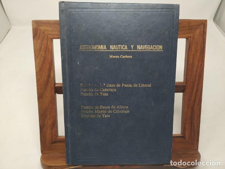ASTRONOMIA NAUTICA Y NAVEGACION. MOREU CURBERA. CAPITÁN, PATRON YATE, PESCA, CABOTAJE. 1977 (Libros de Segunda Mano - Ciencias, Manuales y Oficios - Astronomía)