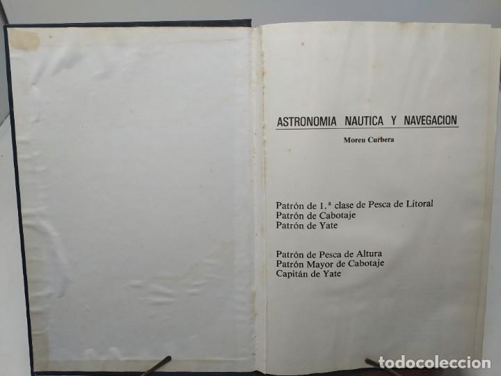 Libros de segunda mano: ASTRONOMIA NAUTICA Y NAVEGACION. MOREU CURBERA. Capitán, patron yate, pesca, cabotaje. 1977 - Foto 3 - 194007866