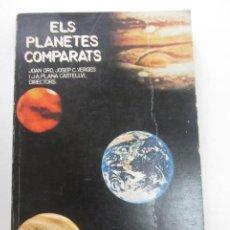Libros de segunda mano: ELS PLANETES COMPARATS JOAN ORO,JOSEP C,VERGES I ALTRES CS214. Lote 194102110