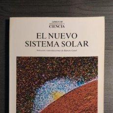 Libros de segunda mano: EL NUEVO SISTEMA SOLAR. RAMÓN CANAL. PRENSA CIENTÍFICA. . Lote 194145357