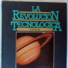 Libros de segunda mano: ESPACIO - LA REVOLUCIÓN TECNOLÓGICA - ED. SARPE 1981 - VER INDICE Y FOTOS. Lote 194147405