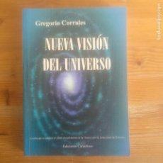 Libros de segunda mano: NUEVA VISIÓN DEL UNIVERSO CORRALES SÁNCHEZ, GREGORIO PUBLICADO POR CARDEÑOSO 2000 207PP. Lote 194177055