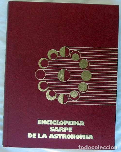 Libros de segunda mano: ENCICLOPEDIA SARPE DE LA ASTRONOMÍA - COMPLETA - 1982 - 2687 PÁGINAS - VER ÍNDICES Y FOTOS - Foto 2 - 194192977