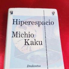 Libros de segunda mano: LIBRO-HIPERESPACIO-MICHIO KAKU-1996-HUROPE S.L.-CRÍTICA-DRAKONTOS-LIBRO-. Lote 194246497