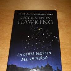Libros de segunda mano: LA CLAVE SECRETA DEL UNIVERSO. LUCY & STEPHEN HAWKING. PRIMERA EDICIÓN. Lote 194493411