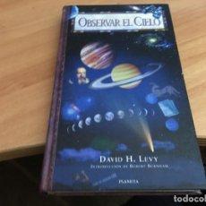 Libros de segunda mano: OBSERVAR EL CIELO (DAVID H. LEVY) PLANETA (LB41). Lote 194536333