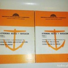 Libros de segunda mano: FAUSTO CASTELLO MORA , ASTRONOMIA NAUTICA Y NAVEGACIÓN TOMOS 1 Y 2. Lote 194541851