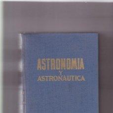 Livros em segunda mão: ASTRONOMÍA Y ASTRONÁUTICA - EDITORIAL DE GASSÓ HERMANOS 1958 . Lote 194767768