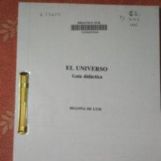 Libros de segunda mano: EL UNIVERSO : GUÍA DIDÁCTICA - BEGOÑA DE LUIS - MATERIAL DE ESTUDIO DE LA UNED. Lote 194964096