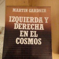 Libros de segunda mano: IZQUIERDA Y DERECHA EN EL COSMOS. MARTIN GARDNER. BIBLIOTECA CIENTÍFICA SALVAT. Nº 14. Lote 195154003