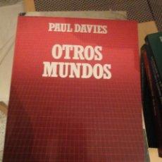 Libros de segunda mano: OTROS MUNDOS. PAUL DAVIES. BIBLIOTECA CIENTÍFICA SALVAT. Nº 28. Lote 195154250