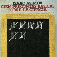 Libros de segunda mano: SAAC ASIMOC - CIEN PREGUNTAS BASICAS SOBRE LA CIENCIA. Lote 195250258
