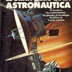 Libros de segunda mano: EL GRAN LIBRO DE LA ASTRONAUTICA. A-ESAS-132. Lote 195366260