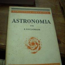 Libros de segunda mano: ASTRONOMÍA, E. ESCLANGON. L.4364-639. Lote 195825880
