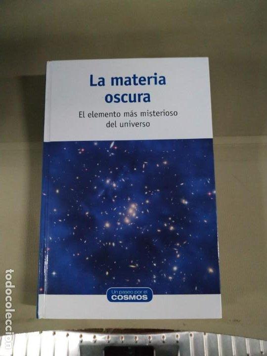 LA MATERIA OSCURA. EL ELEMENTO MÁS MISTERIORO DEL UNIVERSO (Libros de Segunda Mano - Ciencias, Manuales y Oficios - Astronomía)
