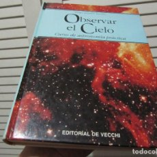 Libros de segunda mano: OBSERVAR EL CIELO. CURSO DE ASTRONOMÍA PRÁCTICA DE GRUPO ASTRÓFILO. Lote 197354491