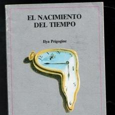 Libri di seconda mano: EL NACIMIENTO DEL TIEMPO, ILYA PRIGOGINE. Lote 198336540