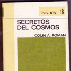 Libros de segunda mano: SECRETOS DEL COSMO POR COLIN A. ROMAN. Nº18 BIBLIOTECA BASICA SALVAT. Lote 198681601