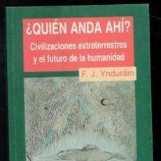Libros de segunda mano: ¿QUIÉN ANDA AHÍ? CIVILIZACIONES EXTRATERRESTRES Y EL FUTURO DE LA HUMANIDAD. F.J. YNDURAIN. Lote 198834192