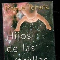Libros de segunda mano: HIJOS DE LAS ESTRELLAS. MANUEL TOHARIA. Lote 198926725