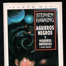 Livres d'occasion: AGUJEROS NEGROS Y PEQUEÑOS UNIVERSOS Y OTROS ENSAYOS. STEPHEN HAWKING. Lote 199849798