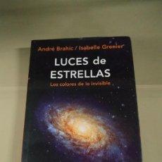 Libros de segunda mano: LUCES DE ESTRELLAS. LOS COLORES DE LO INVISIBLE - BRAHIC / GRENIER. Lote 201713222