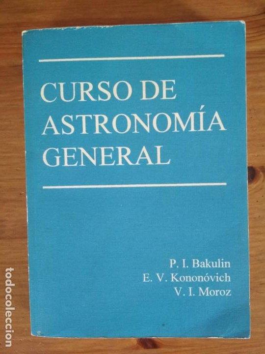BAKULIN - KONONÓVICH - MOROZ - CURSO DE ASTRONOMÍA GENERAL (Libros de Segunda Mano - Ciencias, Manuales y Oficios - Astronomía)