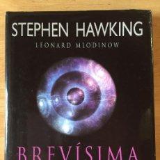 Libros de segunda mano: BREVÍSIMA HISTORIA DEL TIEMPO, STEPHEN HAWKING Y LEONARD MLODINOW. Lote 203230687