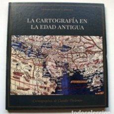 Libros de segunda mano: LA CARTOGRAFÍA EN LA EDAD ANTIGUA -COSMOGRAPHIA, DE CLAUDIO PTOLOMEO- GRANDE MAPAS DE LA HISTORIA. Lote 203922902