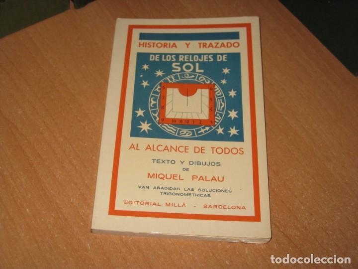 HISTORIA Y TRAZADO DE LOS RELOJES DE SOL AL ALCANCE DE TODOS (Libros de Segunda Mano - Ciencias, Manuales y Oficios - Astronomía)