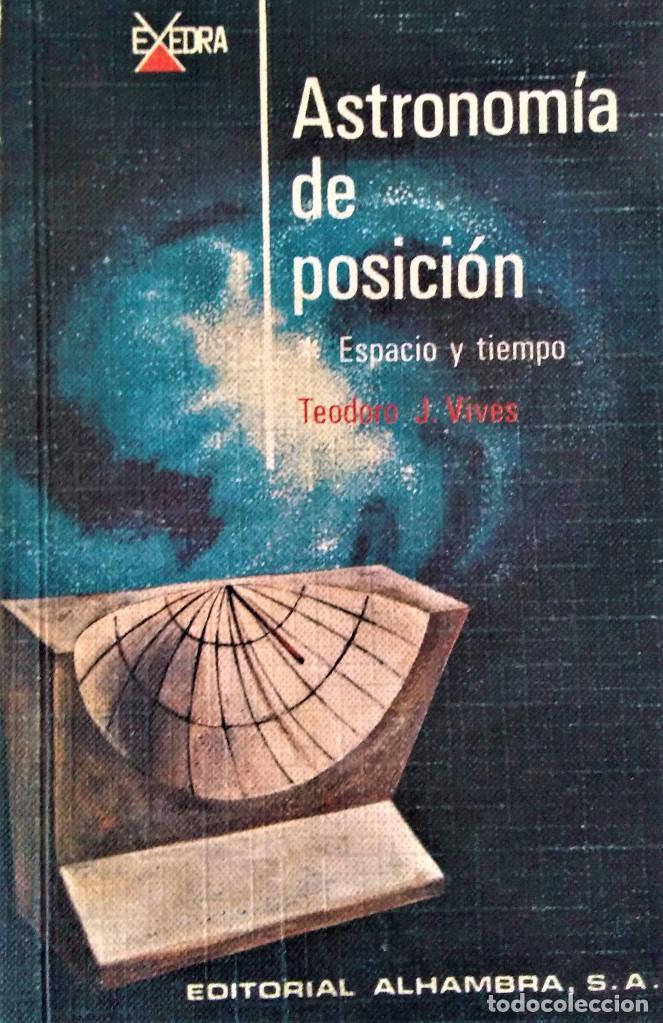 ASTRONOMÍA DE POSICIÓN - TEODORO J.VIVES - EDITORIAL ALHAMBRA (Libros de Segunda Mano - Ciencias, Manuales y Oficios - Astronomía)