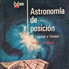 Libros de segunda mano: ASTRONOMÍA DE POSICIÓN - TEODORO J.VIVES - EDITORIAL ALHAMBRA. Lote 205006887