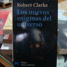 Libros de segunda mano: LOS NUEVOS ENIGMAS DEL UNIVERSO - CLARKE, ROBERT. Lote 205176277