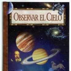 Libros de segunda mano: OBSERVAR EL CIELO, DE DAVID H. LEVY. AÑO 2000. (3.8). Lote 205237986