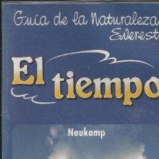 Libros de segunda mano: EL TIEMPO. GUIA DE LA NATURALEZA EVEREST. NEUKAMP. Lote 205237990