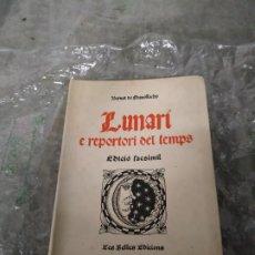 Libros de segunda mano: EL LUNARI - BERNAT DE GRANOLLACHS. EDICIÓN FACSÍMIL 1948. LIMITADA A 250. EJEMPLAR Nº 246. Lote 205239772