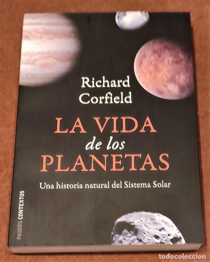 LA VIDA DE LOS PLANETAS. RICHARD CORFIELD (Libros de Segunda Mano - Ciencias, Manuales y Oficios - Astronomía)