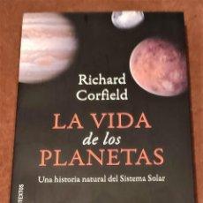 Libros de segunda mano: LA VIDA DE LOS PLANETAS. RICHARD CORFIELD. Lote 205444140