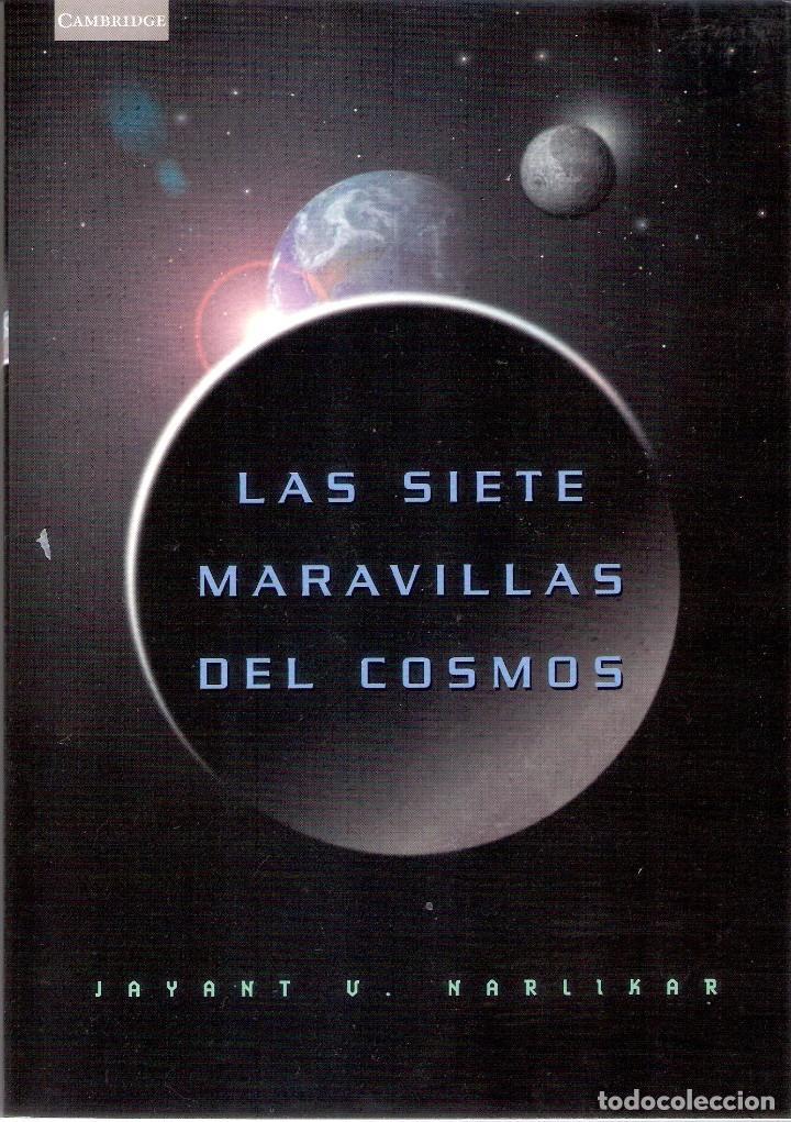 LAS SIETE MARAVILLAS DEL COSMOS.- JAYANT V. NARLIKAR. (Libros de Segunda Mano - Ciencias, Manuales y Oficios - Astronomía)