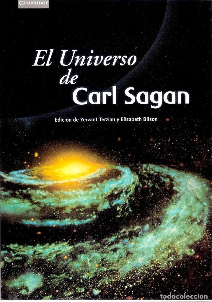 EL UNIVERSO DE CARL SAGAN.- YERVANT TERZIAN Y ELIZABETH BILSON. (Libros de Segunda Mano - Ciencias, Manuales y Oficios - Astronomía)
