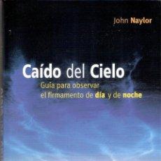 Libros de segunda mano: CAIDO DEL CIELO.- JOHN NAYLOR.. Lote 206324656