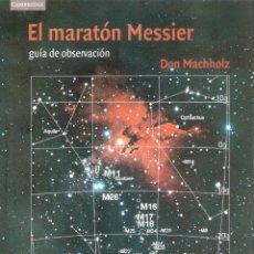 Libros de segunda mano: EL MARATON MESSIER.- DON MACHHOLZ.. Lote 206325785