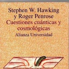 Libros de segunda mano: HAWKING, STEPHEN W. PENROSE, ROGER. CUESTIONES CUANTICAS Y COSMOLOGICAS.. Lote 206335421