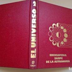 Libros de segunda mano: LIBRO EL UNIVERSO TOMO 2 ENCICLOPEDIA SARPE DE LA ASTRONOMIA. Lote 206409743