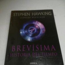 Libros de segunda mano: STEPHEN HAWKING. LEONARD MLODINOW. BREVISIMA HISTORIA DEL TIEMPO. 2005. Lote 206981472