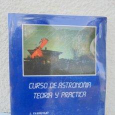 Libros de segunda mano: CURSO DE ASTRONOMIA TEORIA Y PRACTICA. J. FABREGAT. M. GARCIA. R.SENDRA. EDITORIAL ECIR 1988.. Lote 207047708