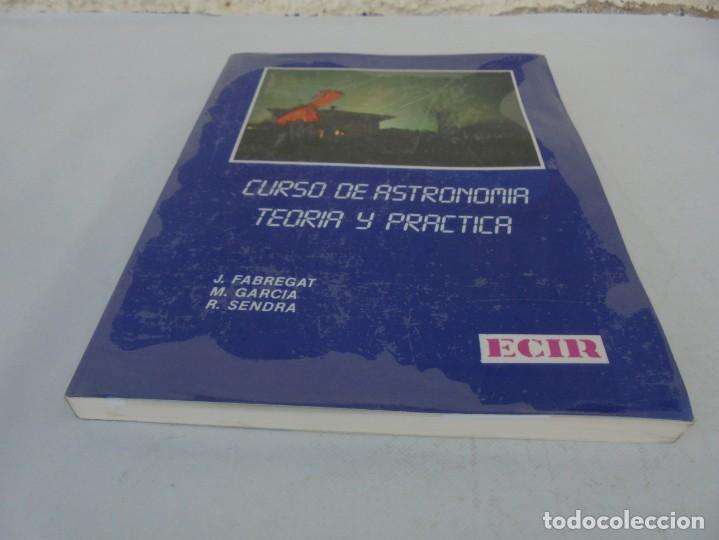 Libros de segunda mano: CURSO DE ASTRONOMIA TEORIA Y PRACTICA. J. FABREGAT. M. GARCIA. R.SENDRA. EDITORIAL ECIR 1988. - Foto 3 - 207047708