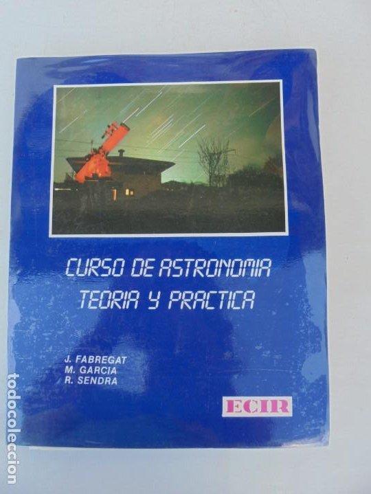 Libros de segunda mano: CURSO DE ASTRONOMIA TEORIA Y PRACTICA. J. FABREGAT. M. GARCIA. R.SENDRA. EDITORIAL ECIR 1988. - Foto 6 - 207047708