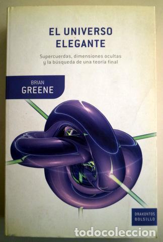 GREENE, BRIAN - EL UNIVERSO ELEGANTE. SUPERCUERDAS, DIMENSIONES OCULTAS... - BARCELONA 2006 (Libros de Segunda Mano - Ciencias, Manuales y Oficios - Astronomía)