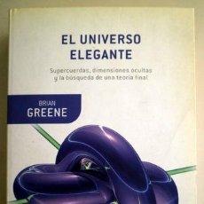 Livros em segunda mão: GREENE, BRIAN - EL UNIVERSO ELEGANTE. SUPERCUERDAS, DIMENSIONES OCULTAS... - BARCELONA 2006. Lote 207824097